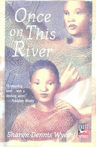 Once on This River (0606158855) by Wyeth, Sharon Dennis
