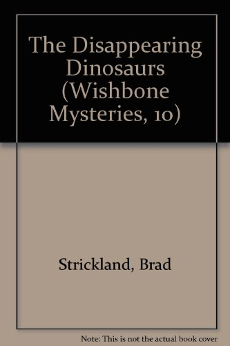 9780606158909: The Disappearing Dinosaurs (Wishbone Mysteries, 10)