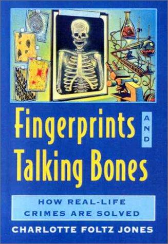 9780606159081: Fingerprints and Talking Bones: How Real-Life Crimes Are Solved