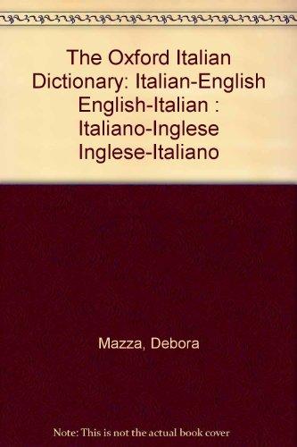 9780606159524: The Oxford Italian Dictionary: Italian-English English-Italian : Italiano-Inglese Inglese-Italiano