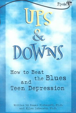 9780606159654: Ups and Downs: How to Beat the Blues and Teen Depression