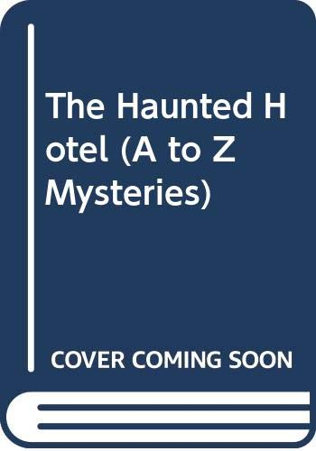 9780606159784: The Haunted Hotel (A to Z Mysteries)