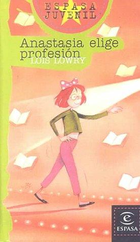 Anastasia Elige Profesion/ Anastasia's Chosen Career (Spanish: Lois Lowry