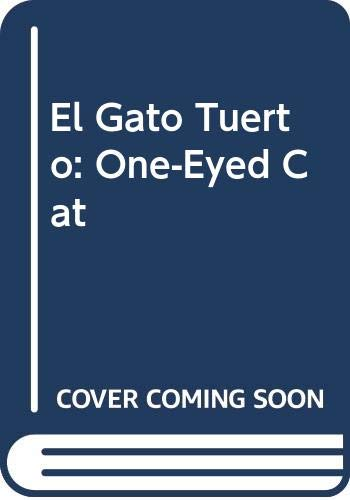 9780606160926: El Gato Tuerto: One-Eyed Cat (Spanish Edition)