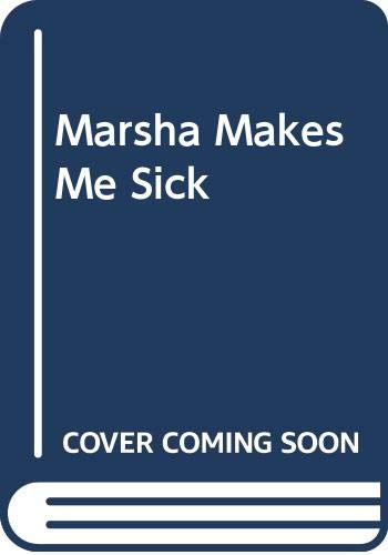 9780606161398: Marsha Makes Me Sick