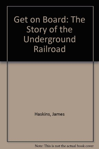 9780606161466: Get on Board: The Story of the Underground Railroad