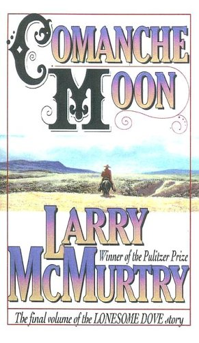 Comanche Moon (Lonesome Dove): McMurtry, Larry