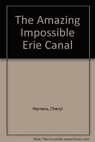 9780606163156: The Amazing Impossible Erie Canal