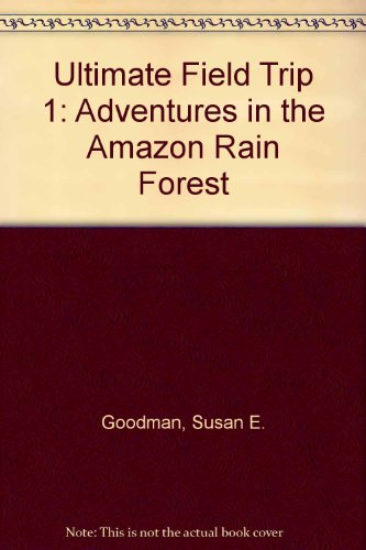 9780606163248: Ultimate Field Trip 1: Adventures in the Amazon Rain Forest