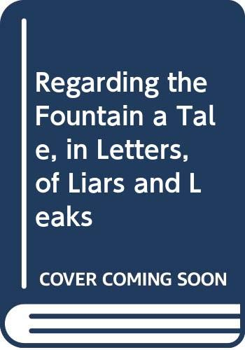 9780606163422: Regarding the Fountain a Tale, in Letters, of Liars and Leaks