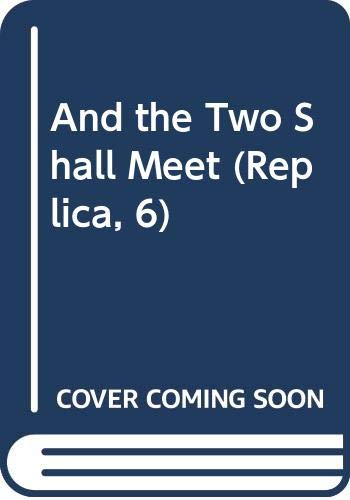 9780606163767: And the Two Shall Meet (Replica, 6)