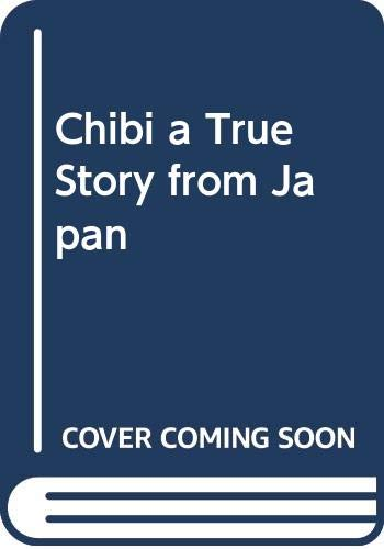 9780606164214: Chibi a True Story from Japan