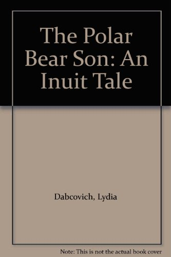 9780606164252: The Polar Bear Son: An Inuit Tale