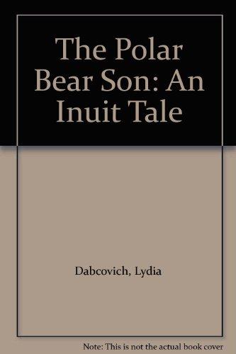 9780606164252: The Polar Bear Son: An Inuit Tale