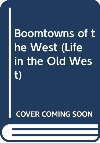 9780606164313: Boomtowns of the West (Life in the Old West)