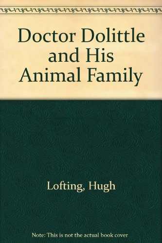 9780606164450: Doctor Dolittle and His Animal Family