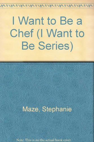 9780606165198: I Want to Be a Chef (I Want to Be Series)