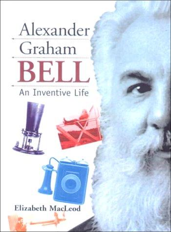 9780606165457: Alexander Graham Bell: An Inventive Life