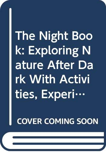 9780606165495: The Night Book: Exploring Nature After Dark With Activities, Experiments and Information