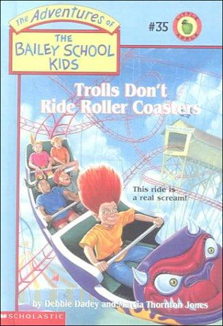 9780606165877: Trolls Don't Ride Roller Coasters (Bailey School Kids, 35)