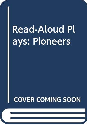 9780606165952: Read-Aloud Plays: Pioneers