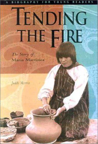 9780606166409: Tending the Fire: The Story of Maria Martinez