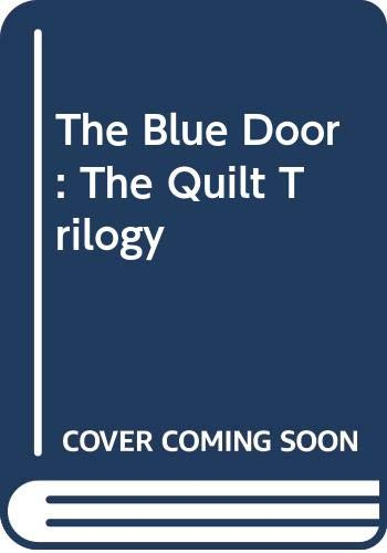 9780606166584: The Blue Door: The Quilt Trilogy