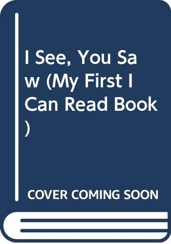 9780606166744: I See, You Saw (My First I Can Read Book)