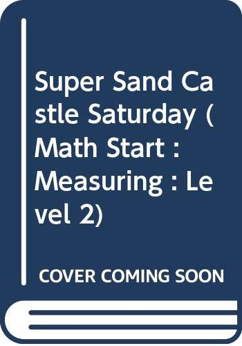 9780606166805: Super Sand Castle Saturday (Math Start : Measuring : Level 2)