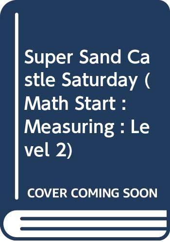 9780606166805: Super Sand Castle Saturday (Math Start : Measuring : Level 2)