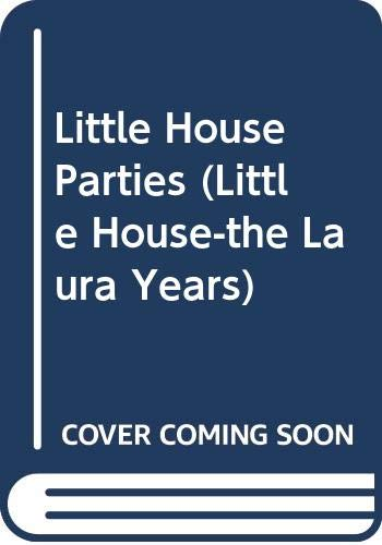 9780606166867: Little House Parties (Little House-the Laura Years)