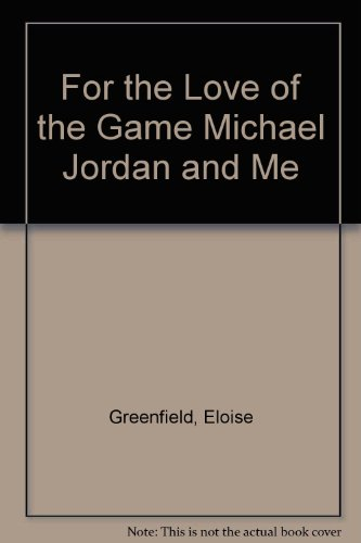 9780606166928: For the Love of the Game Michael Jordan and Me