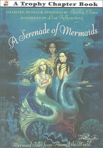 9780606166973: A Serenade of Mermaids: Mermaid Tales from Around the World
