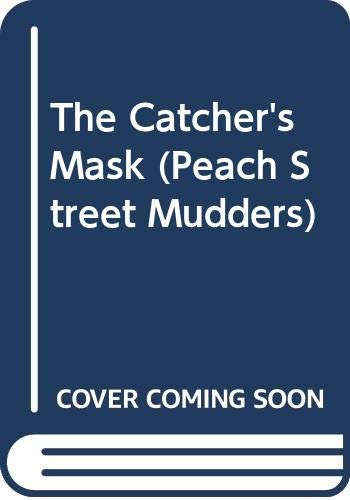 9780606167277: The Catcher's Mask (Peach Street Mudders)