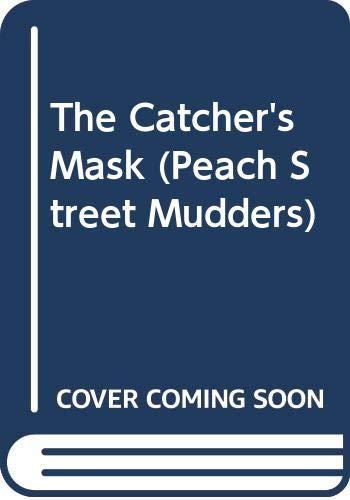 9780606167277: The Catcher's Mask (Peach Street Mudders)