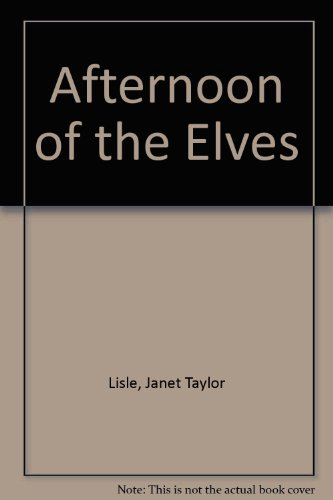 9780606167895: Afternoon of the Elves