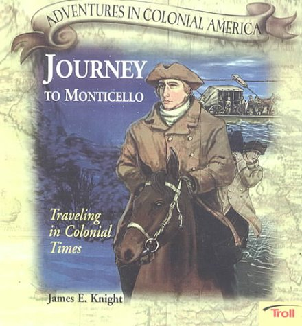 9780606168694: Journey to Monticello Traveling in Colonial Times