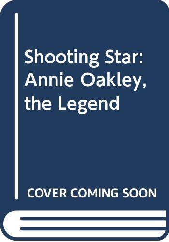 9780606168748: Shooting Star: Annie Oakley, the Legend