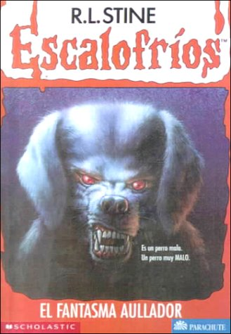 9780606170611: El Fantasma Aullador / The Barking Ghost (Goosebumps, 32)