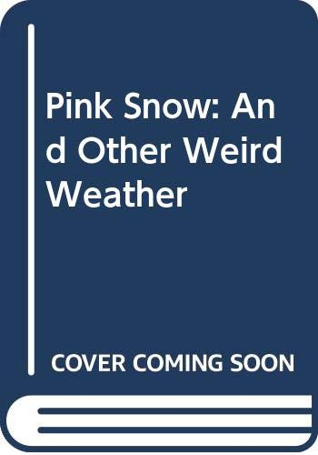 9780606171465: Pink Snow: And Other Weird Weather