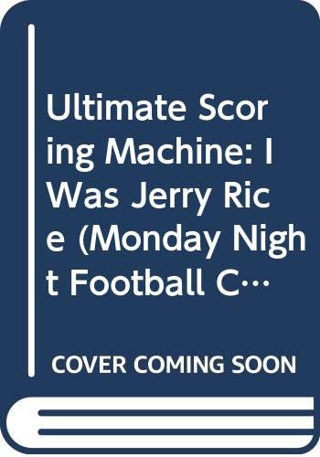 9780606171595: Ultimate Scoring Machine: I Was Jerry Rice