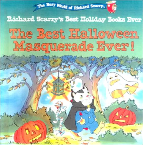 9780606171984: The Best Halloween Masquerade Ever! (The Busy World of Richard Scarry : Richard Scarry's Best Holiday Books Ever)
