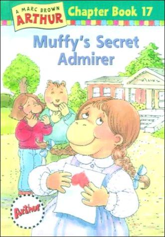 9780606172370: Muffy's Secret Admirer (Marc Brown Arthur Chapter Books)