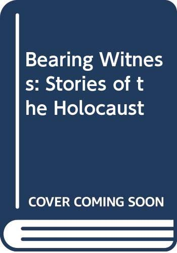 9780606172462: Bearing Witness: Stories of the Holocaust