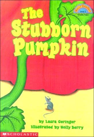 9780606172691: The Stubborn Pumpkin (Hello Reader)