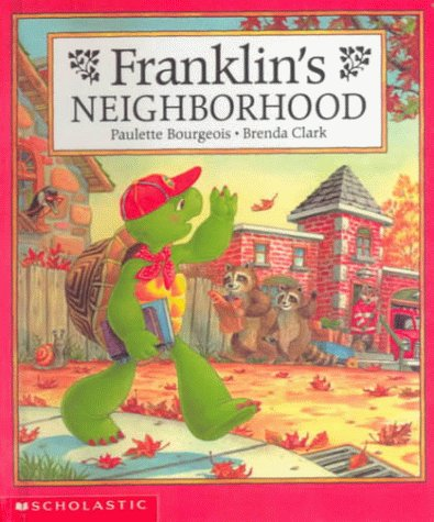 Franklin's Neighborhood (0606172718) by Paulette Bourgeois