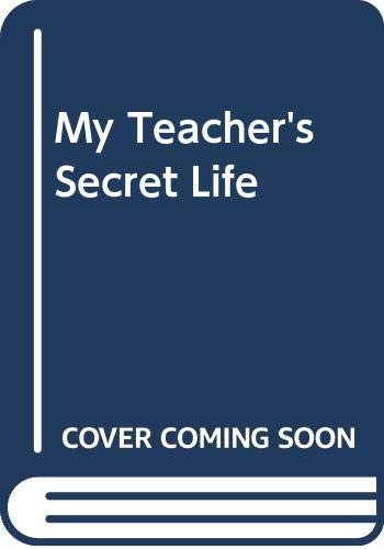 9780606173179: My Teacher's Secret Life