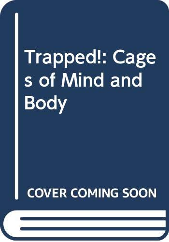 9780606173216: Trapped!: Cages of Mind and Body
