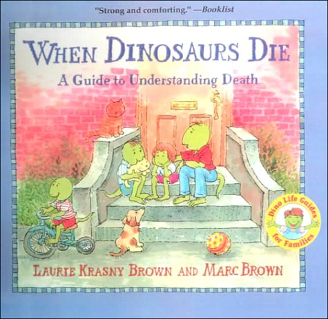 9780606173896: When Dinosaurs Die: A Guide to Understanding Death (Dino Life Guides for Families)