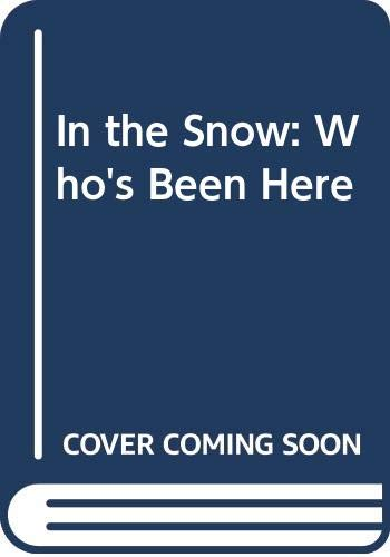 9780606173957: In the Snow: Who's Been Here